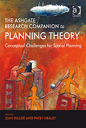 The Ashgate Research Companion to Planning Theory by Jean Hillier and Patsy Healey